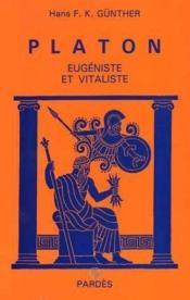 Platon, eugeniste et vitaliste - Couverture - Format classique