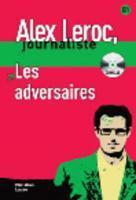 Alex Leroc, journaliste ; les adversaires ; niveau 2 - Couverture - Format classique