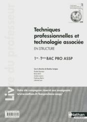Techniques professionnelles et technologie associee (poch) 1re/term bpro assp opt struct - prof 2012 - Couverture - Format classique