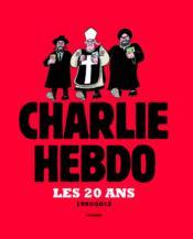 Les 20 ans de Charlie Hebdo ; 1992/2012 - Couverture - Format classique