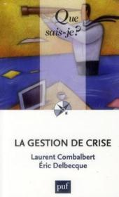 La gestion de crise  - Laurent Combalbert