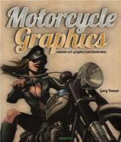 Vente livre :  Motorcycle graphics ; outsider art, graphics and illustration  - Collectif