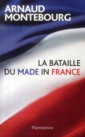 Vente  La bataille du made in France  - Arnaud Montebourg