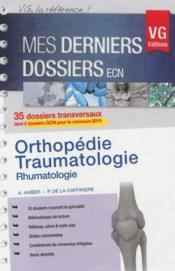 Vente livre :  Mes Derniers Dossiers Orthopedie Traumatologie  - A. Huber
