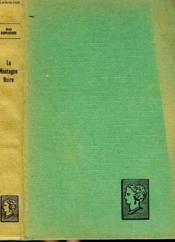La Montagne Noire. Collection : Belle Helene. Club Du Roman Feminin. - Couverture - Format classique