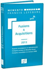 Vente  Memento Expert ; Fusions Et Acquisitions (Edition 2013)  - Collectif