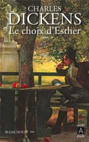 Bleak house T.2 ; le choix d'Esther  - Charles Dickens