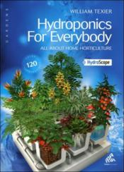 Hydroponics for everybody ; all about home horticulture - Couverture - Format classique