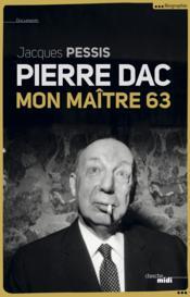 Pierre Dac ; mon maître 63 - Couverture - Format classique