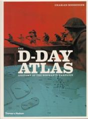 The D-Day Atlas Anatomy Of The Normandy Campaign /Anglais - Couverture - Format classique