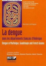 Vente  La dengue dans les departements francais d'Amérique ; dengue in Martinique, guadeloupe and French Guiana  - Raymond Corriveau - Bernard Philippon - Andre Yebakima