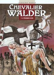 Chevalier Walder t.1 ; le prisonnier de dieu - Intérieur - Format classique