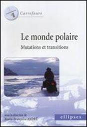 Le Monde Polaire Mutations Et Transitions - Couverture - Format classique