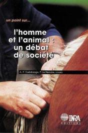 L'homme et l'animal : un débat de société - Couverture - Format classique