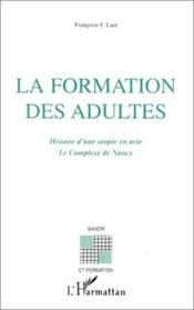 La formation des adultes ; histoire d'une utopie en acte ; le complexe de nancy - Couverture - Format classique