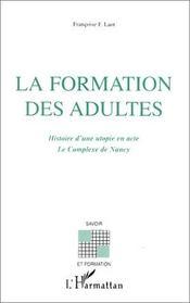 La formation des adultes ; histoire d'une utopie en acte ; le complexe de nancy - Intérieur - Format classique