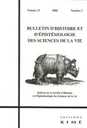 Bulletin D'Histoire Et D'Epistemologie Des Sciences De La Vie N.13 - Couverture - Format classique