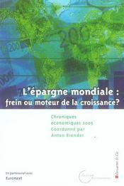 Chroniques Economiques 2005 ; L'Epargne Mondiale : Frein Ou Moteur De La Croissance ? - Intérieur - Format classique