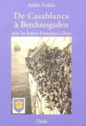 De casablanca a berchtesgaden aves les forces francaises libres - Couverture - Format classique