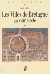 Les villes de Bretagne au XVIIIe siècle - Couverture - Format classique