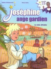 Joséphine ange gardien t.1 ; la reine africaine - Couverture - Format classique