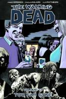 Vente livre :  Walking dead TP t.13 ; too far gone  - Charlie Adlard - Robert Kirkman