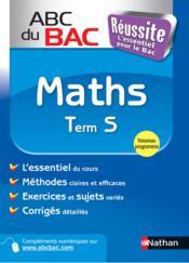 Abc Du Bac Reussite T.2 ; Maths ; Terminale S ; Programme 2012 - Couverture - Format classique