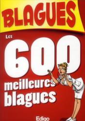 Les 600 meilleures blagues - Couverture - Format classique