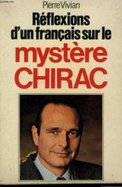 Reflexions D'Un Francais Sur Le Mystere Chirac. - Couverture - Format classique