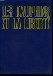 Les Dauphins Et La Liberte. - Couverture - Format classique