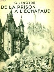 De La Prison A L'Echafaud. Collection : Hier Et Aujourd'Hui. - Couverture - Format classique