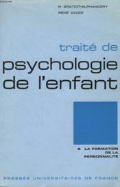 Traite De Psychologie De L'Enfant. Tome 5 : La Fomation De La Personnalite. - Couverture - Format classique