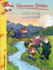 Géronimo Stilton T.68 ; dépêche-toi, Cancoyotte ! - Couverture - Format classique