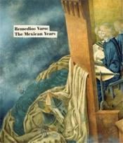 Remedios Varo The Mexican Years /Anglais - Couverture - Format classique