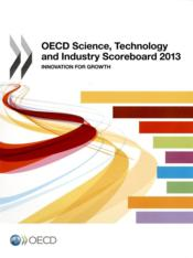 Vente livre :  OECD science, technology and industry scoreboard 2013 ; innovation for growth  - Collectif