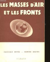 Fascicule Meteo - N°4 - Les Mases D'Air Et Les Fronts - Couverture - Format classique