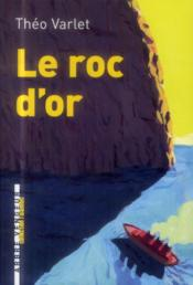 Vente  Le roc d'or  - Theo Varlet