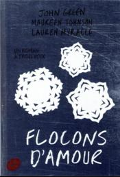 Flocons d'amour  - Maureen Johnson - John Green - Lauren Myracle