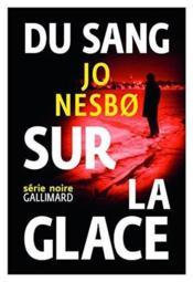 Nouveau Nesbø : Du sang sur la glace