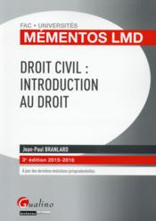 Droit civil : introduction au droit 2015-2016  - Jean-Paul Branlard