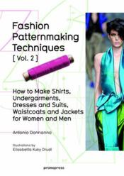 Vente livre :  Fashion patternmaking techniques t.2  - Antonio Donnanno - Elisabetta Kuky Drudi