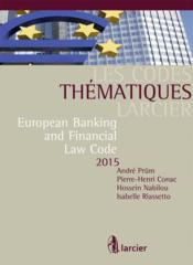 Vente livre :  European banking and financial law code 2015  - Andre Prum