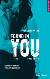 Vente  Fixed on you T.2 ; found in you  - Laurelin Paige