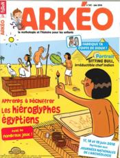 Vente livre :  Arkeo Junior N 241 Hieroglyphes Egyptiens Juin 2016  - Collectif
