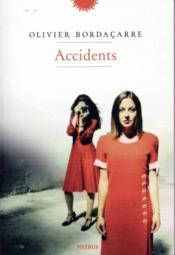 Vente livre :  Accidents  - Olivier Bordacarre
