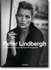 Vente livre :  Peter Lindbergh ; a different vision on fashion photography  - Peter Lindbergh