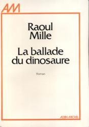 La ballade du dinosaure. - Couverture - Format classique