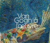Van Gogh à l'œuvre - Couverture - Format classique