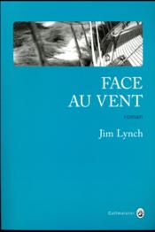 Vente livre :  Face au vent  - Jim Lynch