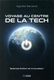 Vente  Voyage au centre de la tech - science fiction et innoation  - Zevaco Agnes